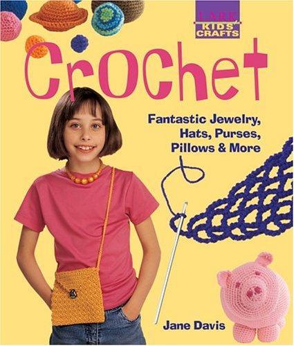 Kids' Crafts: Crochet