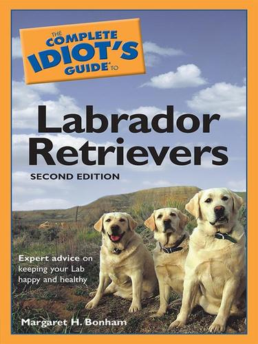 The Complete Idiot's Guide to Labrador Retrievers