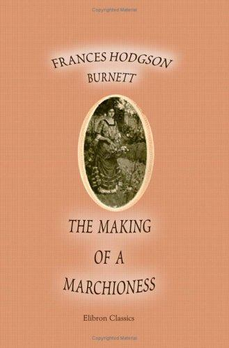 Download The Making of a Marchioness