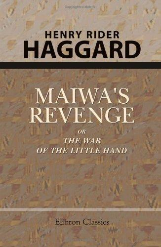 Download Maiwa's Revenge; or, The War of the Little Hand