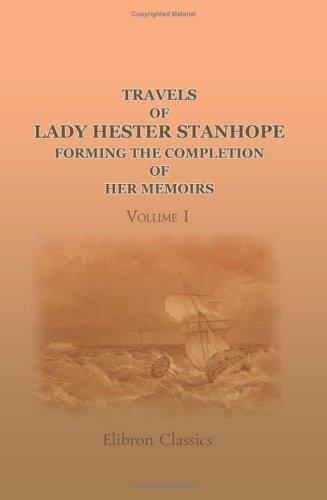 Travels of Lady Hester Stanhope; forming the completion of her memoirs