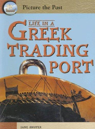 Download Life In A Greek Trading Port (Picture the Past)
