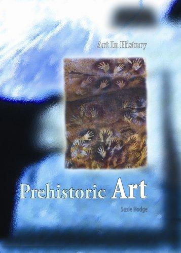 Prehistoric Art (Art in History/2nd Edition)
