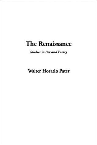 The Renaissance, Studies in Art and Poetry