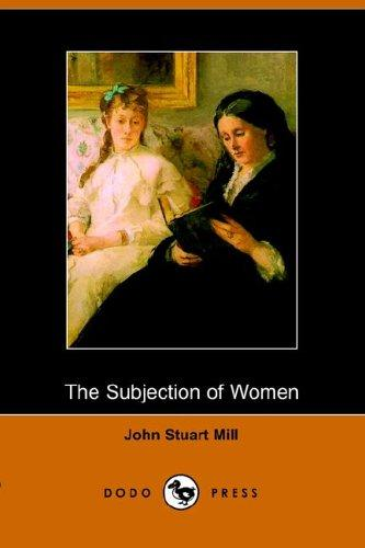 The Subjection of Women (Dodo Press)