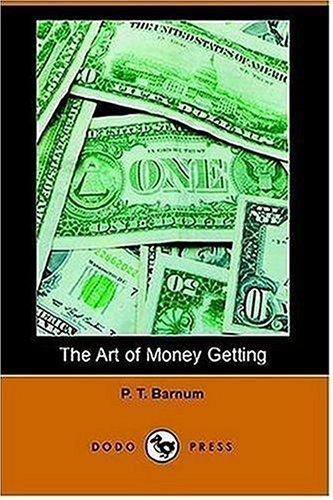 The Art of Money Getting (Dodo Press)