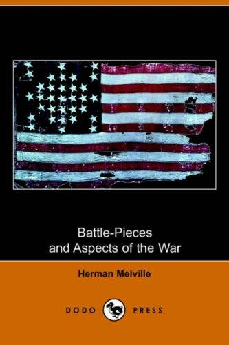 Download Battle-Pieces and Aspects of the War (Dodo Press)