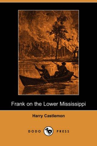 Download Frank on the Lower Mississippi (Dodo Press)