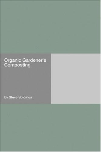 Organic Gardener\'s Composting