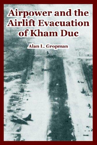 Download Airpower And the Airlift Evacuation of Kham Duc