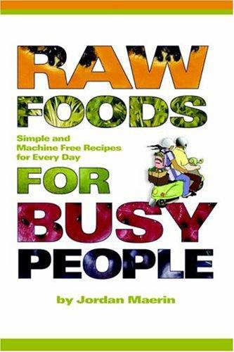Download Raw Foods for Busy People