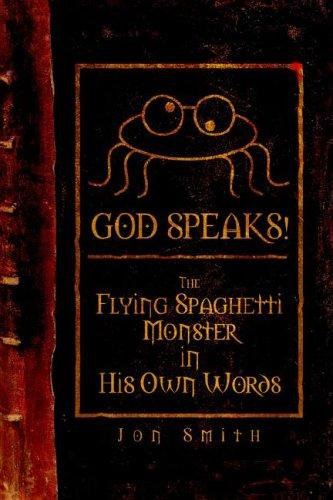 Download GOD SPEAKS! The Flying Spaghetti Monster in his Own Words