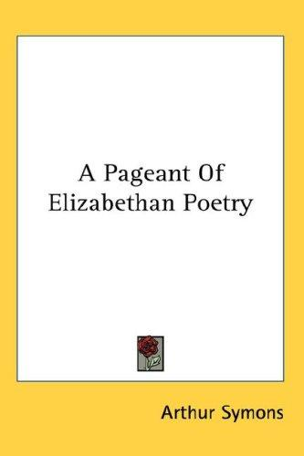 A Pageant Of Elizabethan Poetry
