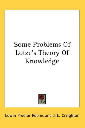Download Some Problems Of Lotze's Theory Of Knowledge