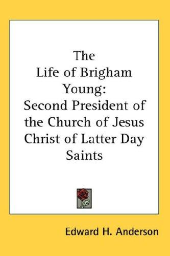 The Life of Brigham Young