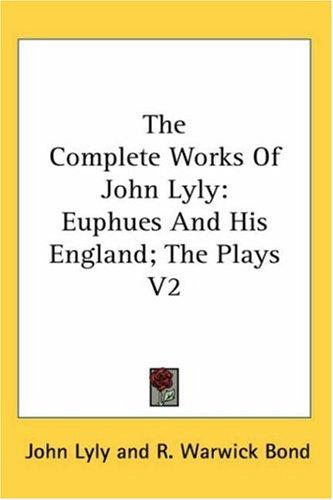 Download The Complete Works Of John Lyly