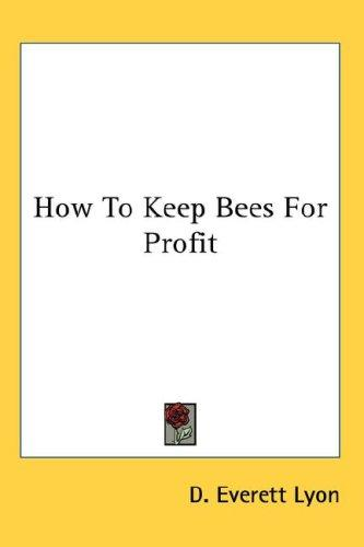 Download How To Keep Bees For Profit