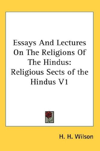Essays And Lectures On The Religions Of The Hindus