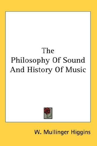 The Philosophy Of Sound And History Of Music