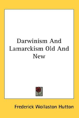 Download Darwinism And Lamarckism Old And New