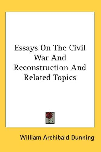 Download Essays On The Civil War And Reconstruction And Related Topics
