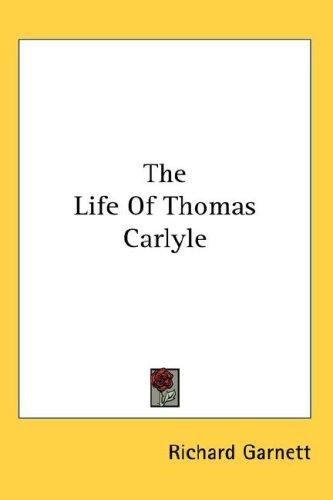 The Life Of Thomas Carlyle