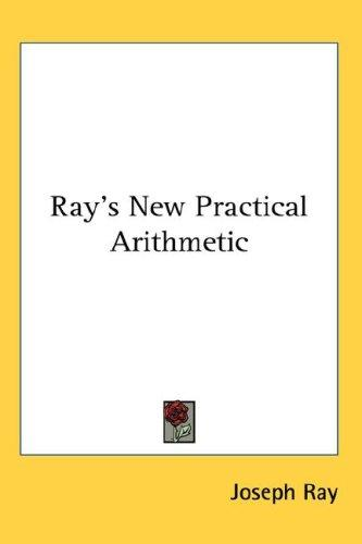 Ray's New Practical Arithmetic