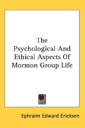 Download The Psychological And Ethical Aspects Of Mormon Group Life