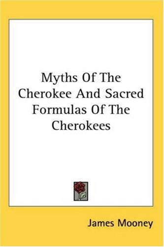 Download Myths Of The Cherokee And Sacred Formulas Of The Cherokees