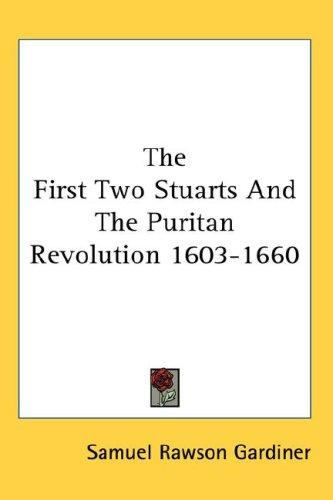 Download The First Two Stuarts And The Puritan Revolution 1603-1660