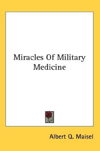 Download Miracles Of Military Medicine