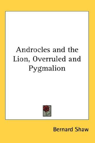 Download Androcles and the Lion, Overruled and Pygmalion