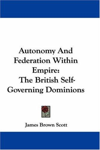 Autonomy And Federation Within Empire