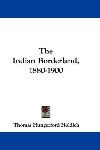 Download The Indian Borderland, 1880-1900