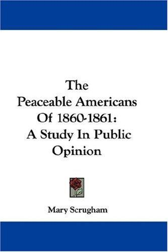 Download The Peaceable Americans Of 1860-1861