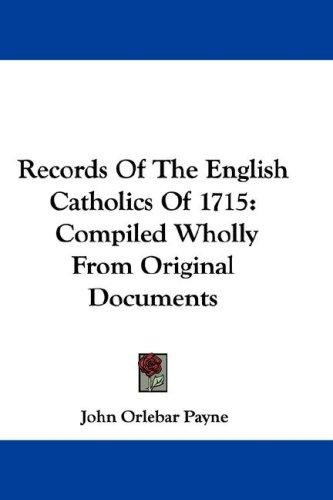 Records Of The English Catholics Of 1715