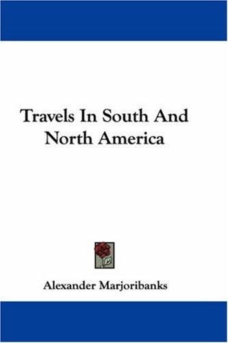 Download Travels In South And North America