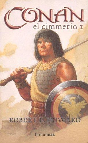 Conan El Cimmerio 1 by Robert E. Howard