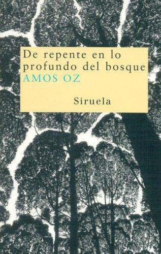 De Repente En Lo Profundo Del Bosque/ Suddenly in the Depth of the Forest (Nuevos Tiempos / New Times) by Amos Oz