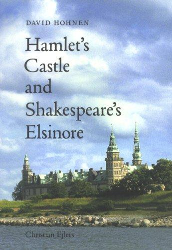 Hamlet's Castle & Shakespeare's Elsinore