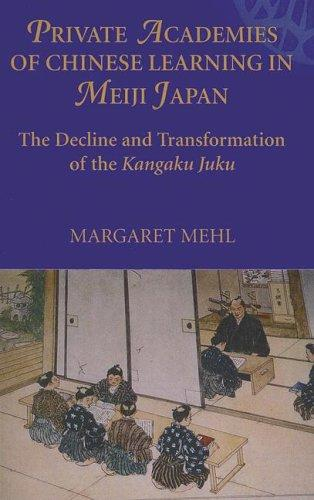 Download Private Academies of Chinese Learning in Meiji Japan