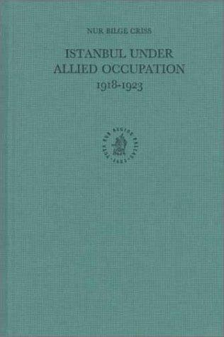 Download Istanbul under allied occupation, 1918-1923