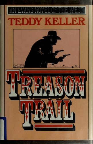 Treason trail by Teddy Keller