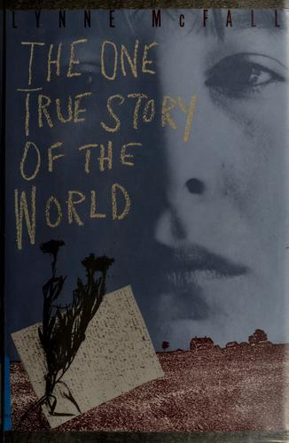 The one true story of the world by Lynne McFall