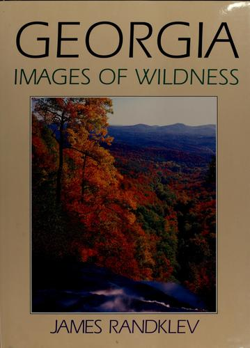 Georgia: Images of Wildness by James Randklev