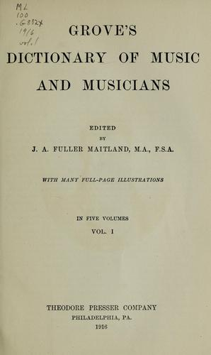 Dictionary of music and musicians by Grove, George Sir, George Grove