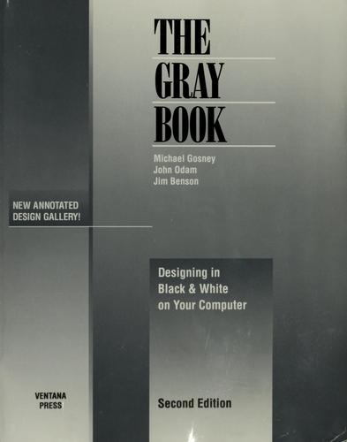 The Gray Book by Michael Gosney, John Odam, Jim Benson