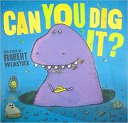 Book   Cover: 'Can You Dig it? : And Other Poems' by Robert Weinstock