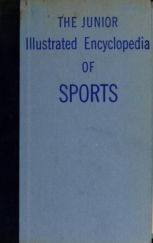The junior illustrated encyclopedia of sports.