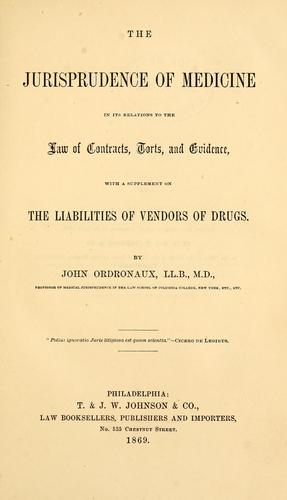 The jurisprudence of medicine in its relation to the law of contracts, torts, and evidence